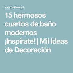 15 hermosos cuartos de baño modernos ¡Inspírate!   Mil Ideas de Decoración Ideas, Bathroom, Elegant Bathroom Decor, Chic Bathrooms, Modern Desk, Bathroom Modern, Bathrooms, Washroom, Full Bath