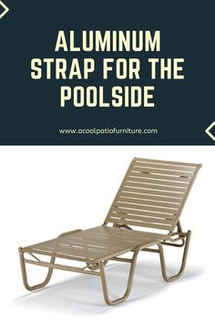 Aluminum Strap Patio Furniture for the Poolside Aluminum Patio, Chaise Lounges, Outdoor Furniture, Outdoor Decor, Sun Lounger, Porch, Frames, Diy Patio, Chaise Lounge Chairs