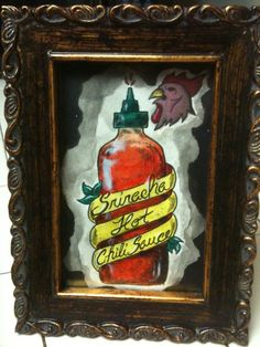 Sriracha painting that I need in my life
