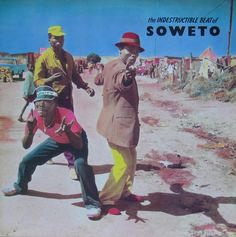. The Indestructible Beat of Soweto, 1985.