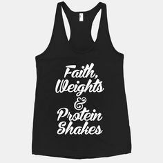 Workout your body and your faith with this Faith, Weights & Protein Shakes black racerback tank!