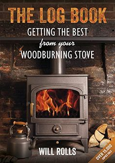 From 2.15:The Log Book: Getting The Best From Your Woodburning Stove