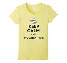 Keep Calm And #YourTextHere Funny Meh T-Shirt - Female Small - Lemon ConnectingDOTS http://www.amazon.com/dp/B019O4ODSW/ref=cm_sw_r_pi_dp_z7qEwb04V58V3