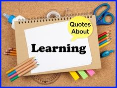 Quotes About Learning:   100+ quotes about learning and education that you can use for quotes of the day, newsletters, a teaching blog, your Facebook page, Pinterest, Twitter, or quotes to post in your classroom. You'll find FREE downloadable posters for many of these quotes about learning on this page of Unique Teaching Resources.