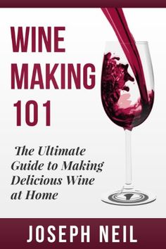 Wine Making Beginner Wine Making The Ultimate Guide to Making Delicious Wine at Home Home Brew Wine Making Red Wine White Wine Wine Tasting Cocktails  Vodka recipes Jello Shots Beer Brewing *** Be sure to check out this awesome product.