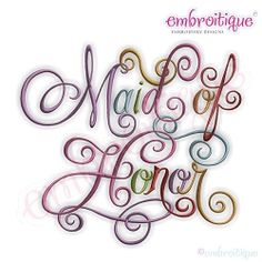 Maid of Honor Calligraphy Script - 9 Sizes! | What's New | Machine Embroidery Designs | SWAKembroidery.com Embroitique