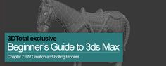 Beginner's Guide to 3ds Max - 07: UV Creation and Editing Process