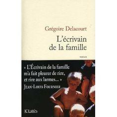 L'écrivain de la famille: Amazon.fr: Grégoire Delacourt: Livres