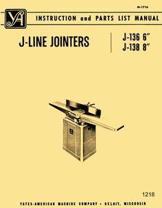 "YATES-AMERICAN J-Line 6"" & 8"" Jointers Models J-136 J-138 Operator & Parts Manual - https://ozarktoolmanuals.com/machinemanual/yates-american-j-line-6-8-jointers-models-j-136-j-138-operator-parts-manual/ #YatesAmerican"