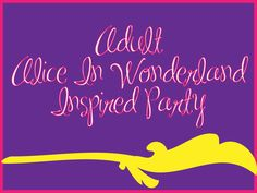 Live Smile Celebrate: Adult Alice in Wonderland Inspired Party