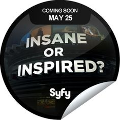 Insane or Inspired? Coming Soon