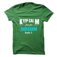 Keep Calm and Let ABRAHAM Handle It - #cute tee #geek hoodie. WANT IT => https://www.sunfrog.com/No-Category/Keep-Calm-and-Let-ABRAHAM-Handle-It.html?68278