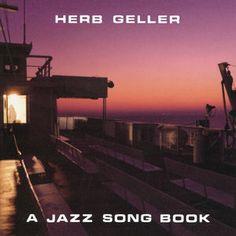 """HERB GELLER: """" A jazz song book """" ( enja records ) personnel: herb geller (ss,as), Walter Norris (p),  John Schroder (g),  Mike Richmond (cb), Adam Nussbaum (dm) http://www.qobuz.com/fr-fr/album/a-jazz-song-book-herb-geller/0063757600626"""