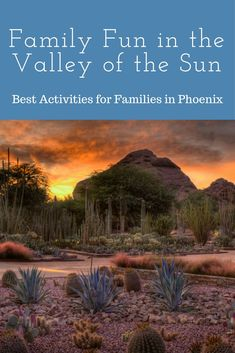 Phoenix and the surrounding suburbs offer endless opportunities for family fun. Come plan your next trip! - Travelocity Gnational Gnomads