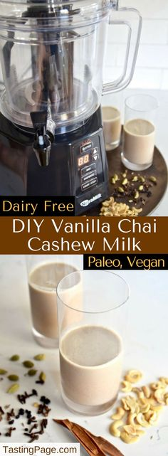 My Dairy Free Vanilla Chai Cashew Milk is super healthy and easy to make with the new kitchen appliance, The NutraMilk. There's no funky additives or preservations, and it's free from refined sugar, so drink up! | TastingPage.com #paleo #dairyfree #mylk #cashewmilk #TheNutraMilk #Pmedia #ad