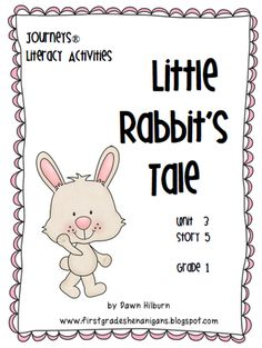 Journeys Literacy Activities - Little Rabbit's Tale - Grade 1 from First Grade Shenanigans on TeachersNotebook.com (47 pages)