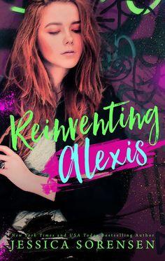 Reinventing Alexis – Jessica Sorensen http://jessicasorensen.com/books/reinventing-alexis/