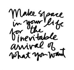 Make space.