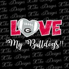 Love My Georgia Bulldogs - College Football SVG File - Vector Design Download - Cut File by TCTeeDesigns on Etsy
