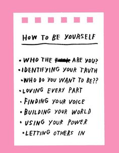 How To Be Yourself - Adam J Kurtz for Design Sponge Quotes To Live By, Me Quotes, Motivational Quotes, Inspirational Quotes, The Words, Positive Vibes, Positive Quotes, Want To Be Loved, Self Reminder