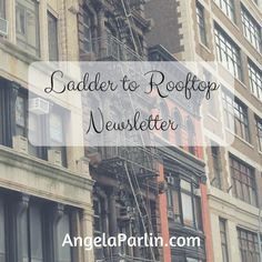 Ladder to Rooftop Newsletter