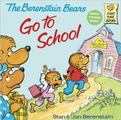 """The Berenstain Bears Go to School by Stand & Jan Berenstain...""""What will school be like, Mama?"""" she asked at bedtime."""".........."""