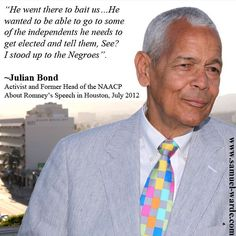 """""""Julian Bond commenting on Mitt"""". Julian Bond was one of the ORIGINAL civil rights activists with Martin Luther King. He's been fighting injustice for over 50 years. Biddy Craft"""