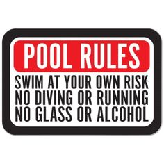 Pool (Blue) Rules Swim At Your Own Risk No Diving Running Glass Alcohol Plastic Sign