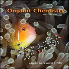 Test Bank Organic Chemistry Edition by Janice - Gorzynski - Smith - Testbankgala Chemistry Textbook, Physical Chemistry, Organic Reactions, Intermolecular Force, Nuclear Magnetic Resonance, Connect Plus, Functional Group, Organic Molecules, Organic Chemistry