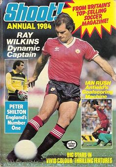 football annual 1984 ft, Ray Wilkins in Manchester United kit Old Football Boots, Ray Wilkins, Ian Rush, Manchester United Players, Premier League Champions, Football Stickers, Retro Football, Football Uniforms, Soccer Stars