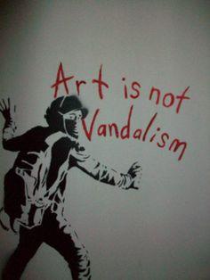 #Art is not #Vandalism