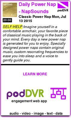 #SELF-HELP #PODCAST  Daily Power Nap - NapSounds    Classic Power Nap Mon, Jul 13 2015    READ:  https://podDVR.COM/?c=5b691b99-7a2c-d5d7-66e0-e56662deb982