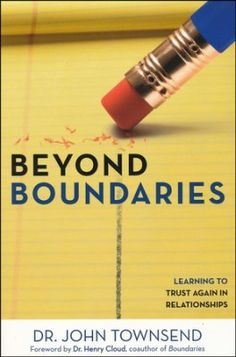 Beyond Boundaries: Learning to Trust Again in Relationships - By: John Townsend Boundaries Book, Boundaries In Marriage, Trust In Relationships, Healthy Relationships, Learn To Trust Again, Fierce Marriage, Mindfulness Books, Henry Cloud, Relationship Books