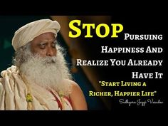 Sadhguru meditation - Stop Pursuing Happiness And How To Realize You Already Have It Meditation Videos, Happy Life, Happiness, Youtube, The Happy Life, Bonheur, Being Happy, Happy, Youtubers