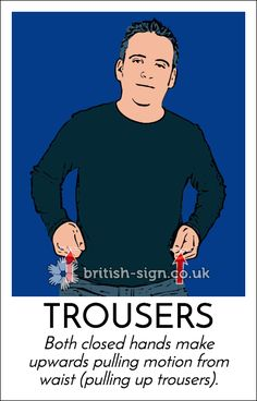 Fri 3rd Oct: Today's British Sign Language (BSL) sign is: TROUSERS #BritishSignLanguage