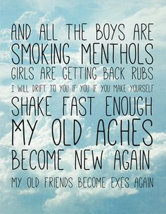 """""""...My old friends become exes again"""" - Fall Out Boy."""