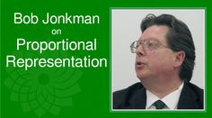 Bob Jonkman clears up questions about Proportional Representation in just 7 minutes!
