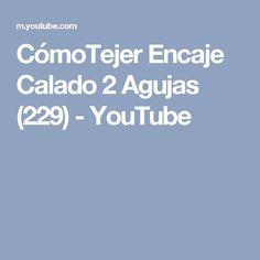 CómoTejer Encaje Calado 2 Agujas (229) - YouTube