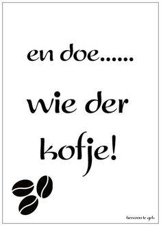 En doe..... Chalkboard Lettering, Coffee Quotes, Letter Board, Paint Ideas, Zentangle, Netherlands, Restaurant, Memes, Fun