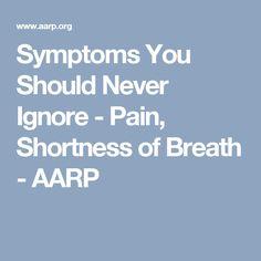 Symptoms You Should Never Ignore - Pain, Shortness of Breath - AARP