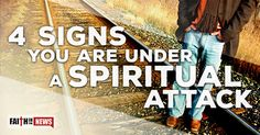 4 Signs You Are Under Spiritual Attack