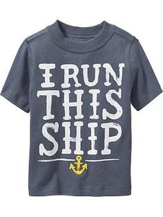 """I Run This Ship"" Tees for Baby 