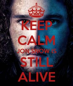 keep-calm-jon-snow-is-still-alive.png 600×700 pixels
