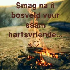 Kampvuur♥ All Quotes, Qoutes, Cool Words, Wise Words, Afrikaanse Quotes, Pretty Quotes, My Land, Friend Pictures, Where The Heart Is