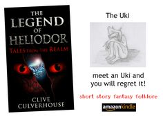 The Legend Of Heliodor: Tales From The Realm The Uki - seriously, heed the warning, for your own good! Fantasy Books, Free Reading, Short Stories, Fairy Tales, Novels, Fairytail, Adventure Movies, Fairytale, Fiction