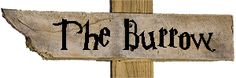 The Burrow sign | Harry Potter | Neverwhere Signs