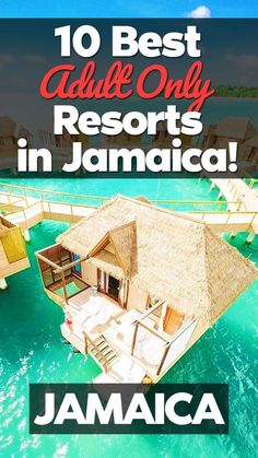 10 Best Adult Only All-Inclusive Resorts in Jamaica