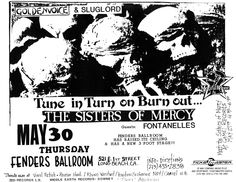 May 30, 1985.  Fender's Ballroom, Long Beach.  The Sisters Of Mercy, The Fontanelles.