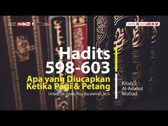(11) Al Adabul Mufrod : Apa yang Diucapkan Ketika Pagi & Petang l Ustadz Dr. Syafiq Riza Basalamah, M.A. - YouTube