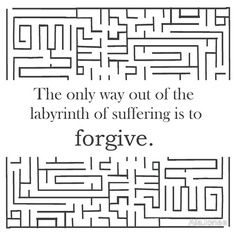 The only way out of the labyrinth of suffering is to forgive. -by John Green.      Follow Andi Stix's Edu blog at www.andistix.com. For great active teaching strategies, check out http://estore.seppub.com/estore/product/51050